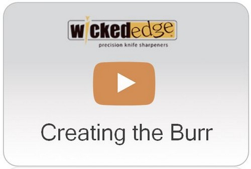 Wicked Edge Video Creating the Burr